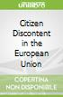 Citizen Discontent in the European Union