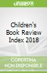 Children's Book Review Index 2018