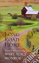 The Long Road Home libro in lingua di Monroe Mary Alice