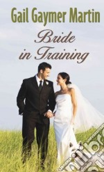 Bride in Training libro in lingua di Martin Gail Gaymer