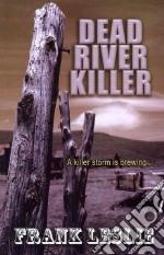 Dead River Killer libro in lingua di Leslie Frank