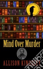 Mind over Murder libro in lingua di Kingsley Allison