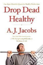 Drop Dead Healthy libro in lingua di Jacobs A. J.