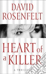 Heart of a Killer libro in lingua di Rosenfelt David