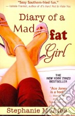 Diary of a Mad Fat Girl libro in lingua di Mcafee Stephanie