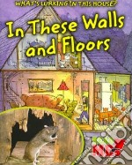 In These Walls and Floors libro in lingua di Harris Nancy