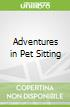 Adventures in Pet Sitting