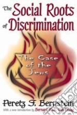 The Social Roots of Discrimination libro in lingua di Bernstein Peretz F., Van Praag Bernard (INT), Saraph David (TRN)