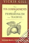 The Ten Commandments Of Professionalism For Teachers