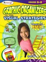 Graphic Organizers and Other Visual Strategies: Science Grades 6-8 libro in lingua di Tate Marcia L.