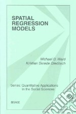 Spatial Regression Models libro in lingua di Ward Michael Don, Gleditsch Kristian Skrede