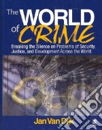 The World of Crime libro in lingua di Dijk Jan Van
