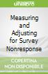 Measuring and Adjusting for Survey Nonresponse