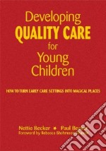 Developing Quality Care for Young Children libro in lingua di Becker Nettie, Becker Paul, Shanok Rebecca Shahmoon (FRW)