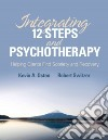 Integrating 12-steps and Psychotherapy