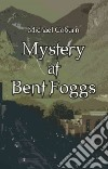 Mystery at Bent Foggs
