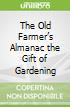 The Old Farmer's Almanac the Gift of Gardening