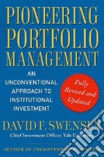 Pioneering Portfolio Management libro in lingua di Swensen David F.