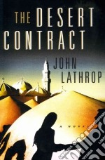 The Desert Contract libro in lingua di Lathrop John