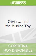 Olivia ... and the Missing Toy libro in lingua di Ian Falconer