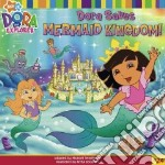 Dora Saves Mermaid Kingdom! libro in lingua di Teitelbaum Michael (ADP)