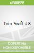 Tom Swift #8