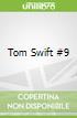 Tom Swift #9