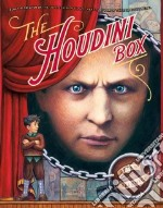 The Houdini Box libro in lingua di Selznick Brian