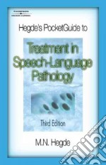 Hegde's PocketGuide to Treatment in Speech-Language Pathology libro in lingua di Hegde M. N. Ph.D.