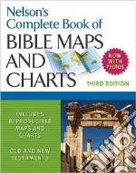 Nelson's Complete Book of Bible Maps and Charts libro in lingua di Thomas Nelson Publishers (COR)