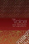 The Voice New Testament, with Psalms & Proverbs