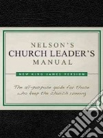 Nelson's Church Leader's Manual libro in lingua di Thomas Nelson Publishers (COR)