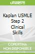 Kaplan USMLE Step 2 Clinical Skills