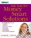 Kiplinger's Ask Kim for Money Smart Solutions