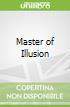 Master of Illusion