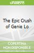 The Epic Crush of Genie Lo