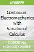 Continuum Electromechanics with Variational Calculus