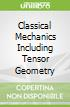 Classical Mechanics Including Tensor Geometry