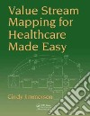 Value Stream Mapping for Healthcare Made Easy! libro str