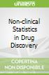 Non-clinical Statistics in Drug Discovery