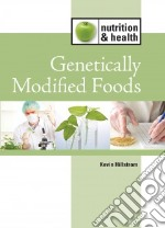 Genetically Modified Foods libro in lingua di Hillstrom Kevin