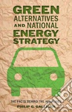 Green Alternatives and National Energy Strategy libro in lingua di Gallman Philip G.