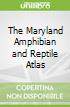 The Maryland Amphibian and Reptile Atlas
