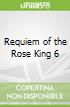 Requiem of the Rose King 6