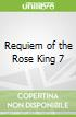 Requiem of the Rose King 7