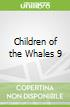 Children of the Whales 9
