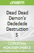 Dead Dead Demon's Dededede Destruction 5