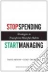 Stop Spending, Start Managing libro str