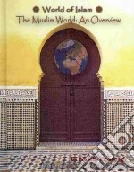 The Muslim World libro in lingua di Kavanaugh Dorothy