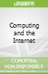 Computing and the Internet